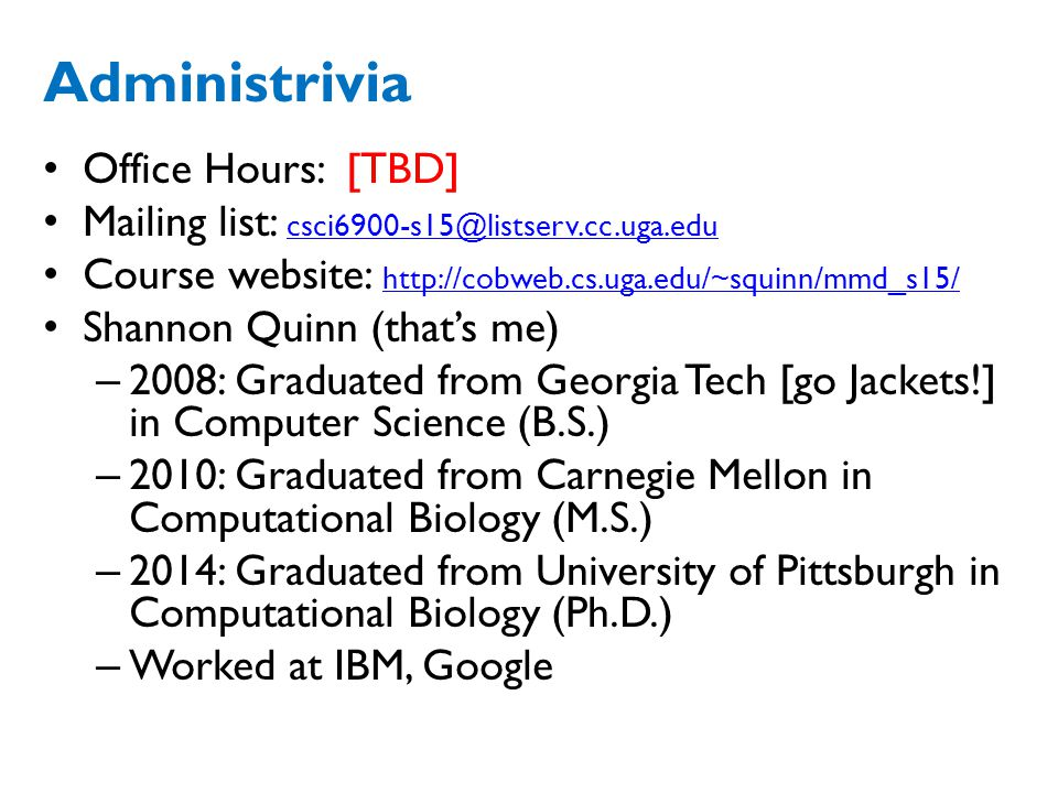 Administrivia Office Hours: [TBD]